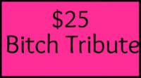 25BitchTribute
